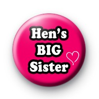Hens BIG Sister Button Badge