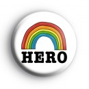Rainbow Hero Button Badge