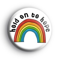 Hold On To Hope Rainbow Badge Button Badges