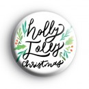 Festive Holly Jolly Christmas Badge