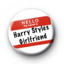 Hello I'm Harry Styles Girlfriend Badge