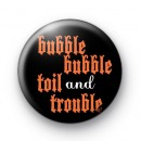 Hubble Bubble Toil and Trouble badge