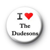 I Love The Dudesons Badges