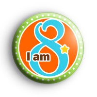 I Am 8 Green Birthday Badge Button Badges
