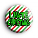 I Hate Christmas Badge