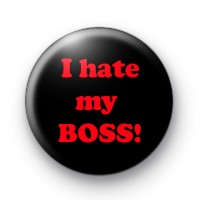 I Hate My Boss Badges