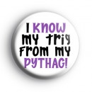 I know My Trig From My Pythag Badge