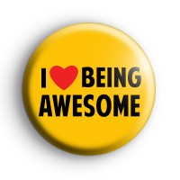 I Love Being Awesome Yellow Badge