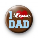 Blue and Brown I Love Dad Badge