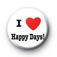 I Love Happy Days badges