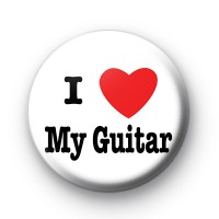 I Love My Guitar Badges