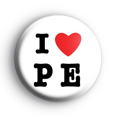 I Love PE School Badge