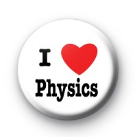 I Love Physics button badge