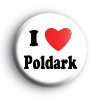 I Love Poldark Badge
