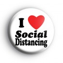 I Love Social Distancing Badge