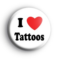 I Love Tattoos Badges