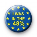 I was in the 48 percent button badge