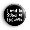I Went To School At Hogwarts Badge
