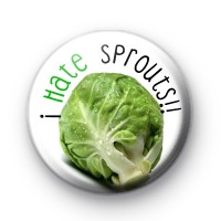 I Hate Sprouts Pin Button Badge