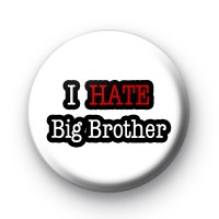 I HATE Big Brother Button Badges