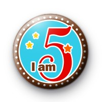 I am 5 Birthday Button Badges