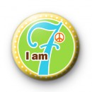I am 7 Birthday Age Button Badges