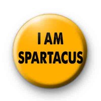 I am Spartacus badges