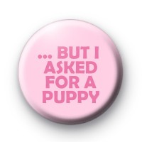 but i asked for a puppy badge