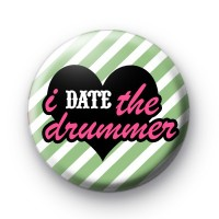 I Date The Drummer Button Badge