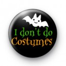 I don't do costumes badges