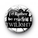 Id rather be reading Twilight badges