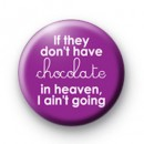 If they dont have chocolate in heaven badge
