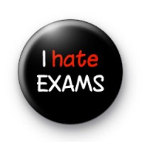 I Hate Exams badges - Kool Badges