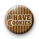I Have Cookies Badges