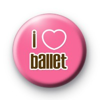 I Love Ballet Badge
