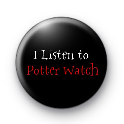 I Listen To Potter Watch Badge