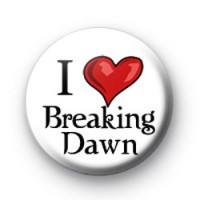 I Love Breaking Dawn badges