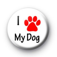 I Love my dog badges