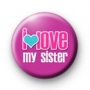 I Love My Sister Purple badge