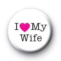I Love My Wife Badge