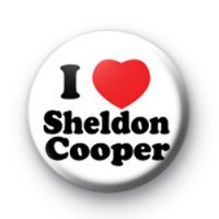 I Love Sheldon Cooper Big Bang theory badges