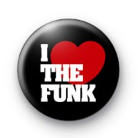 I Love The Funk button badges