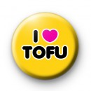 I Love Tofu Pin Button Badge