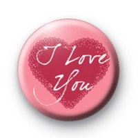 I Love You Pink Heart Badge