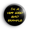 I'm A Very Good Bad Example Badge
