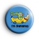 Im Bananas Badge