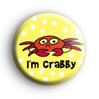 I'm Crabby Crab Button Badge