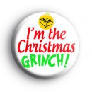 I'm The Christmas Grinch Badge