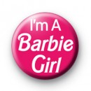 Im a Barbie Girl Badge