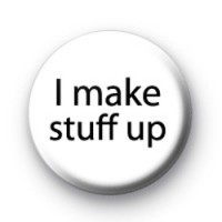I make stuff up badges